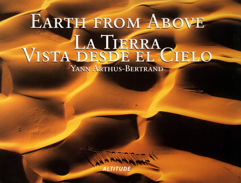 Yann Arthus - Bertrand. La Tierra Vista desde el Cielo, 2001